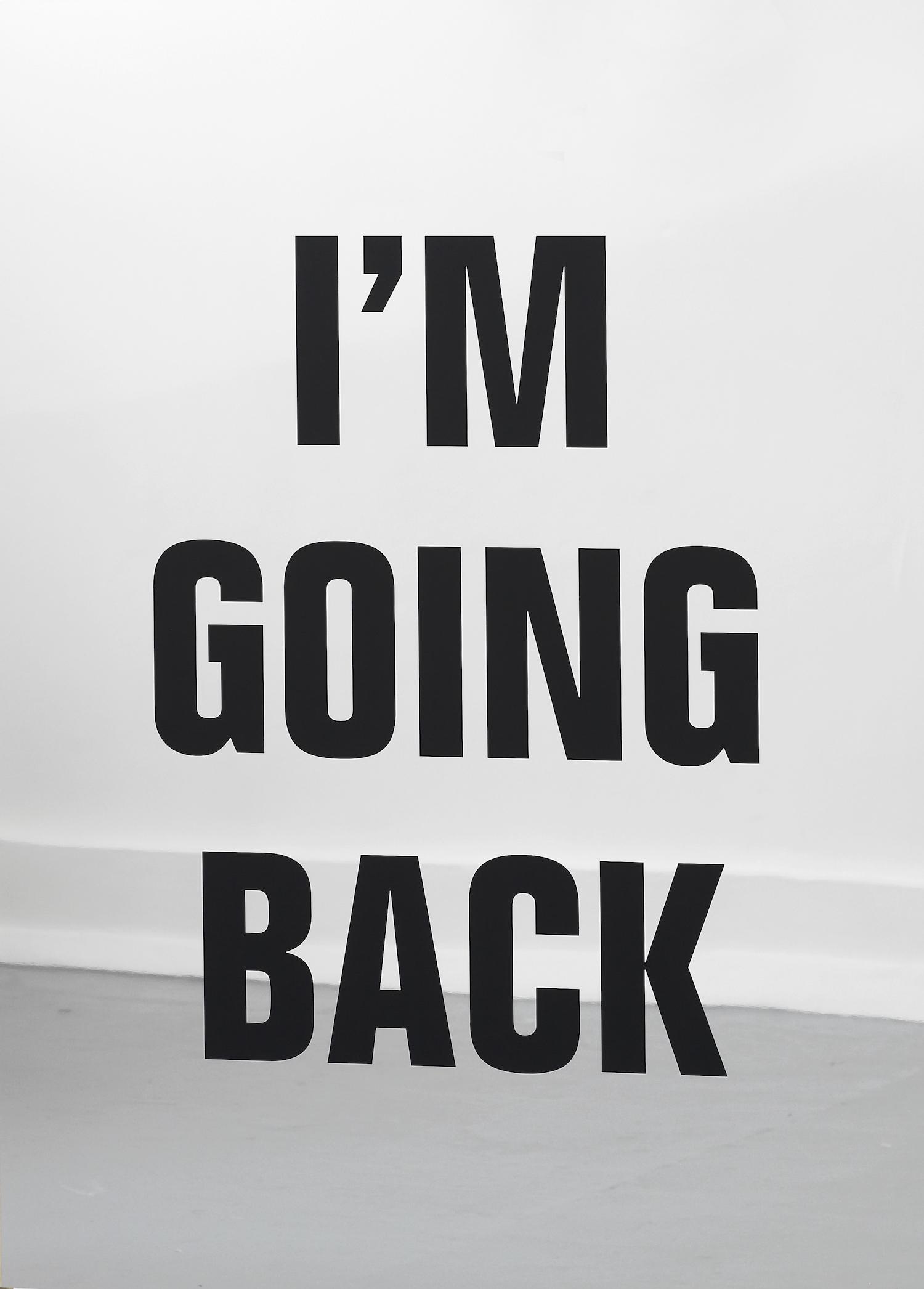 I'm Going Back, 2017