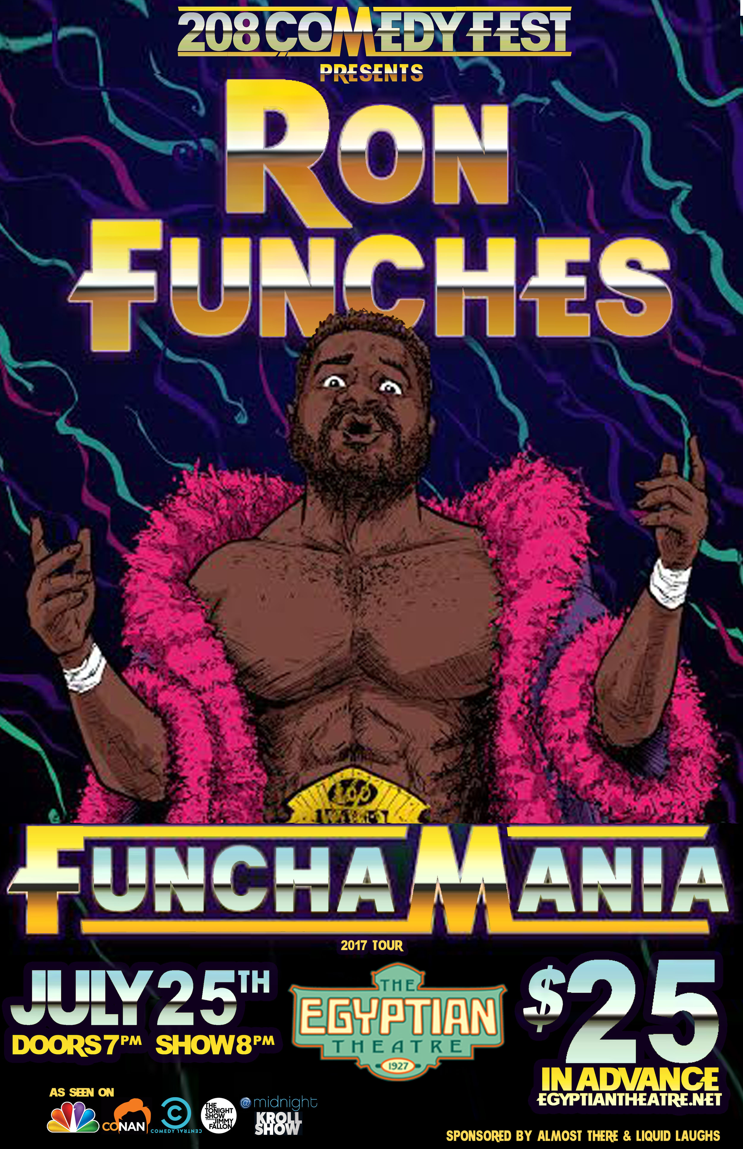 The 208 COMEDY FEST presents…  - Ron Funches: FUNCH-A-MANIA! In Boise July 25th at The Egyptian TheatreRon Funches brings his FUNCHAMANIA 2017 tour to the Egyptian Theatre in downtown Boise for one night only – July 25th, 2017Tickets are $25 in advance / $30 at the door.orGet a ticket to FUNCH-A-MANIA in Boise for only $5 when you purchase an EARLY BIRD Festival Pass to the 208 COMEDY FEST