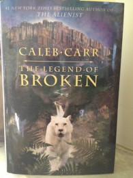 The Legend of Broken, Caleb Carr's new fantasy