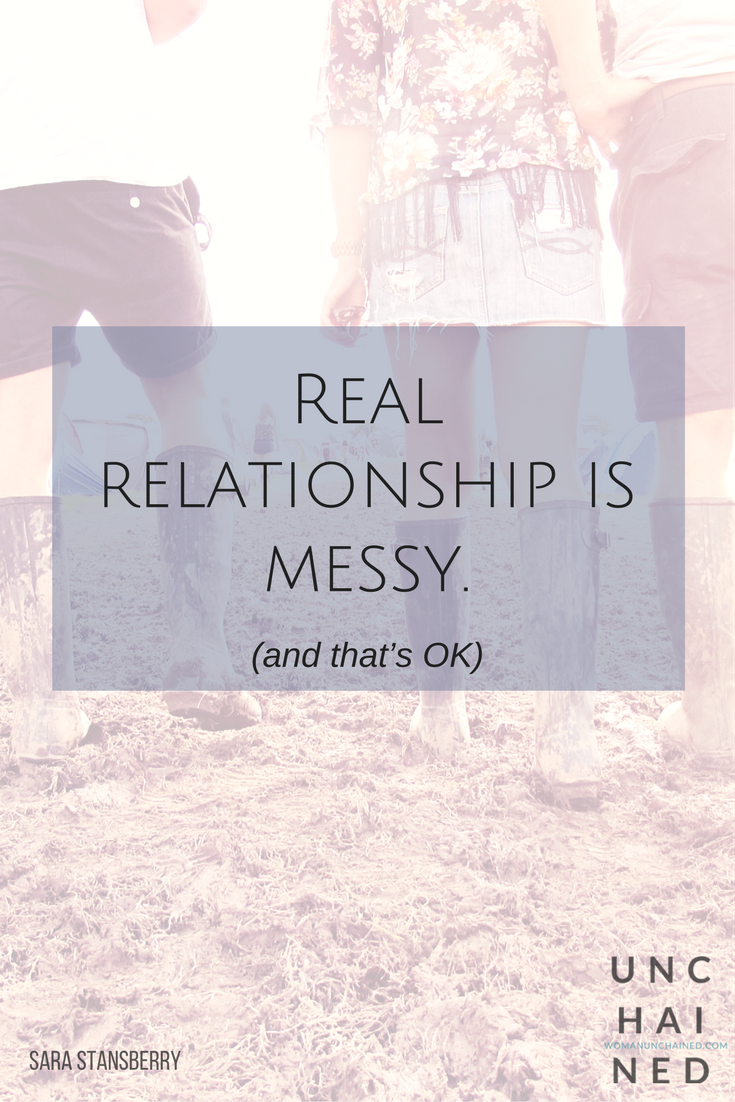 Real relationship is messy, and that's ok