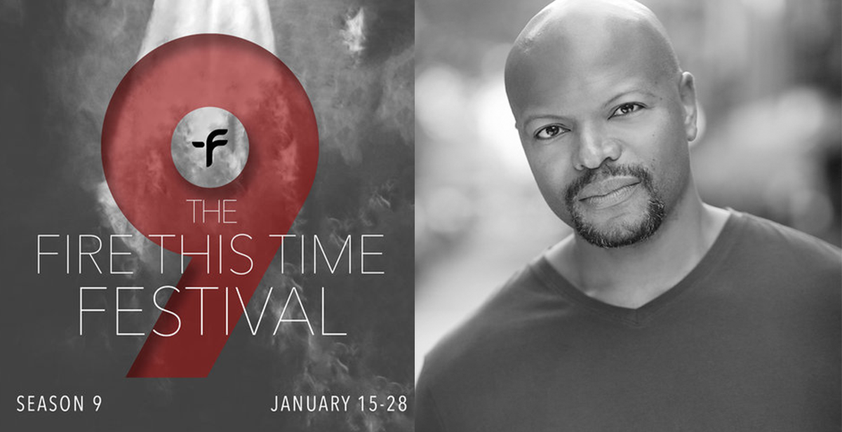 Cezar Williams (SS'14: Sec. 310, Row D, Seats 5 and 6)  is the new artistic director of  The Fire This Time Festival,  running January 15-28 at the Kraine Theater .  For more information on the festival's line-up and to purchase tickets, click  here .