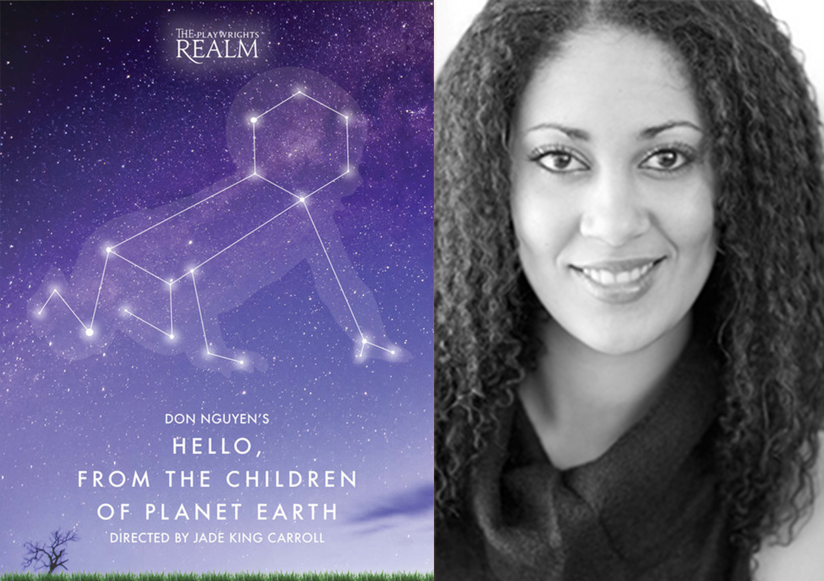 Jade King Carroll (SS'12:  Spit ) will direct Playwrights Realm's production of  Hello, From the Children of Planet Earth . The show runs February 24-March 24 at The Duke.