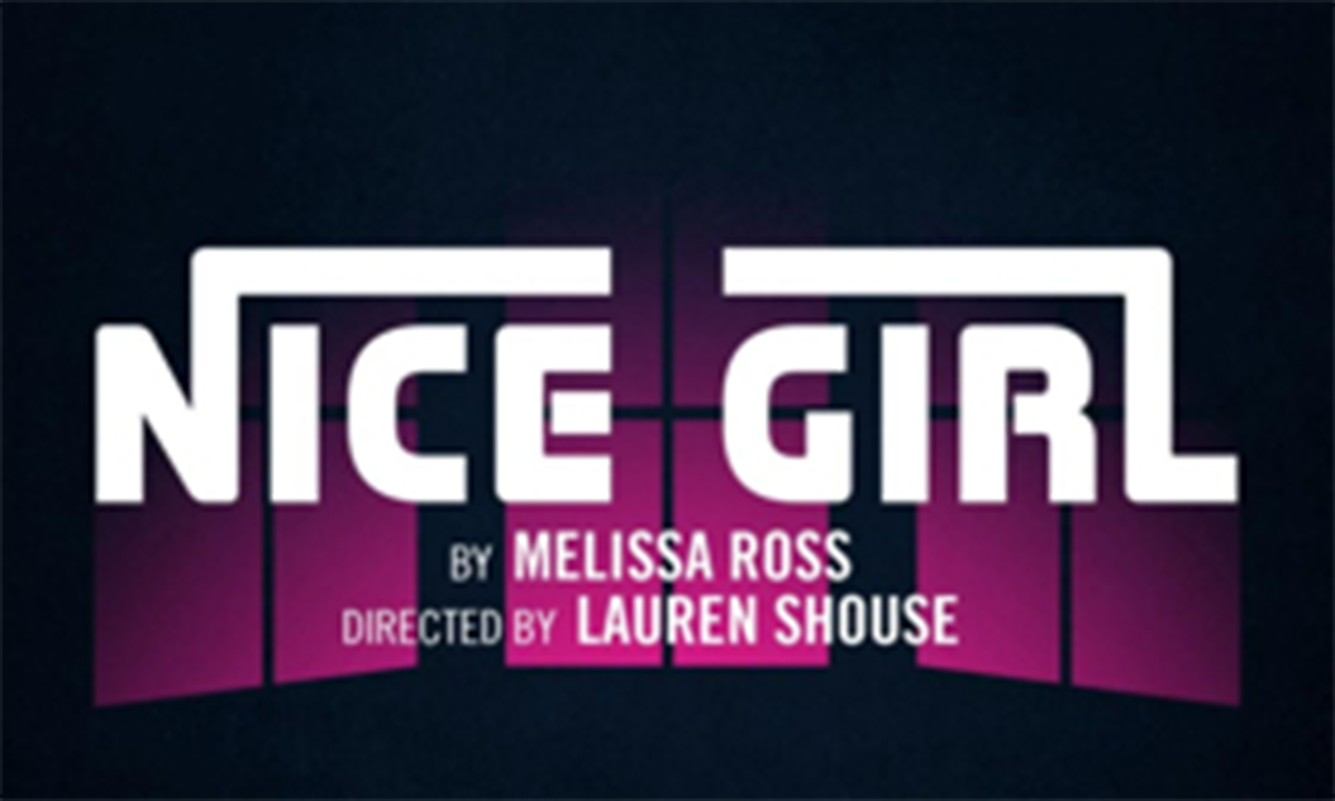 Raven Theatre presents the Chicago premiere of  Nice Girl , written by Melissa Ross (SS' 17:  Jack ). The show runs until March 11. To purchase tickets, click  here .