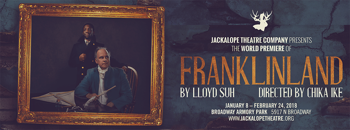 The Jackalope Theatre Company presents the world premiere of  Franklinland , featuring alum Kevin Greene (SS'12:  Love and Real Estate ). The show runs in through February 24. To purchase tickets, click  here.
