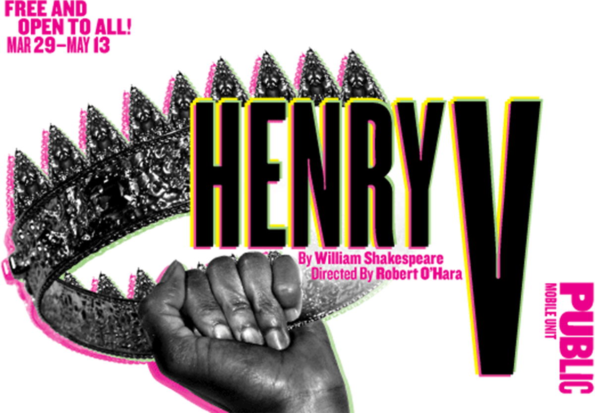 The Public Mobile Unit presents  Henry V , directed by Robert O'Hara (SS'15:  Built) . The production tours throughout the five boroughs. Click  here  to view the performance schedule.