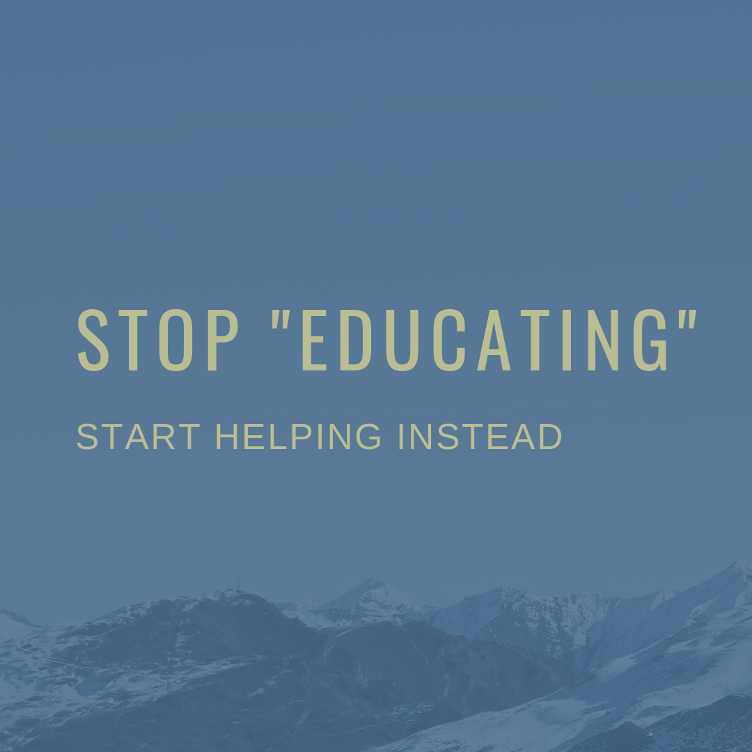 Stop Education Start Helping Instead.png