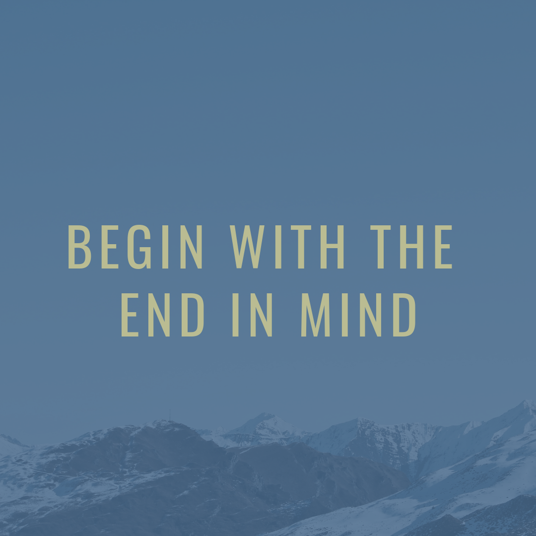 Begin with the End in Mind.png