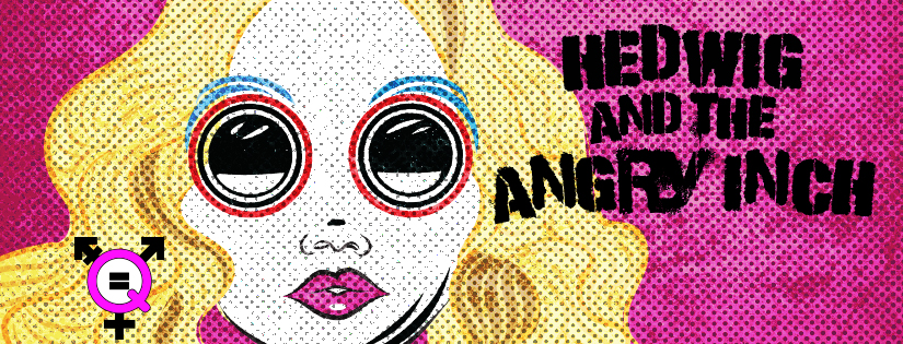 The Q Collective  Presents Hedwig and the Angry Inch | Text:  John Cameron Mitchell  | Music and Lyrics:  Stephen Trask  | Logo Design: Kai Keifer, 2019
