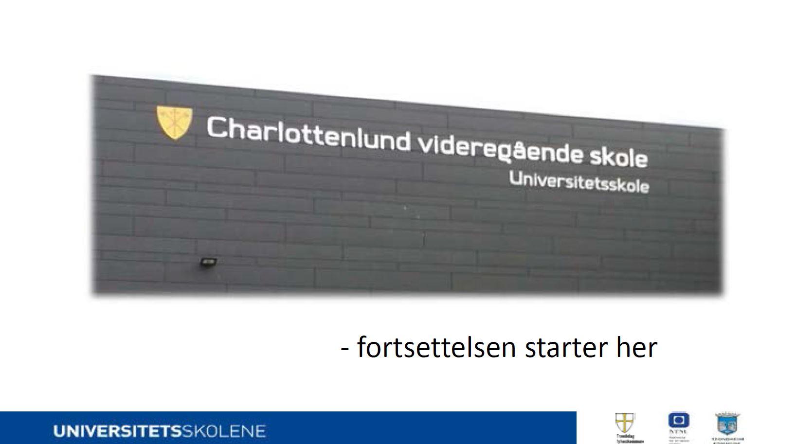 Samarbeid mellom Charlottelund Videregående Skole og FoU miljøene - Stein Roger Husås og Leif Joar Lassesen, CVGSklikk på bilde for å laste ned pdf-versjon av presentasjonen.