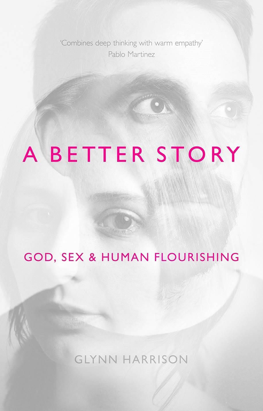 <b>Summer 2018</b><br><u>A better story</u> by Glynn Harrison