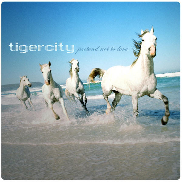 tigercity -  pretend not to love