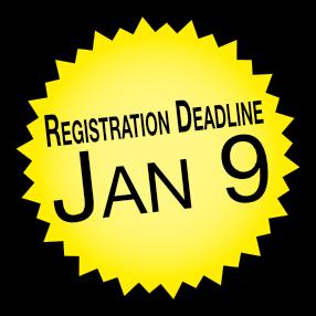 Registration deadline - January 9