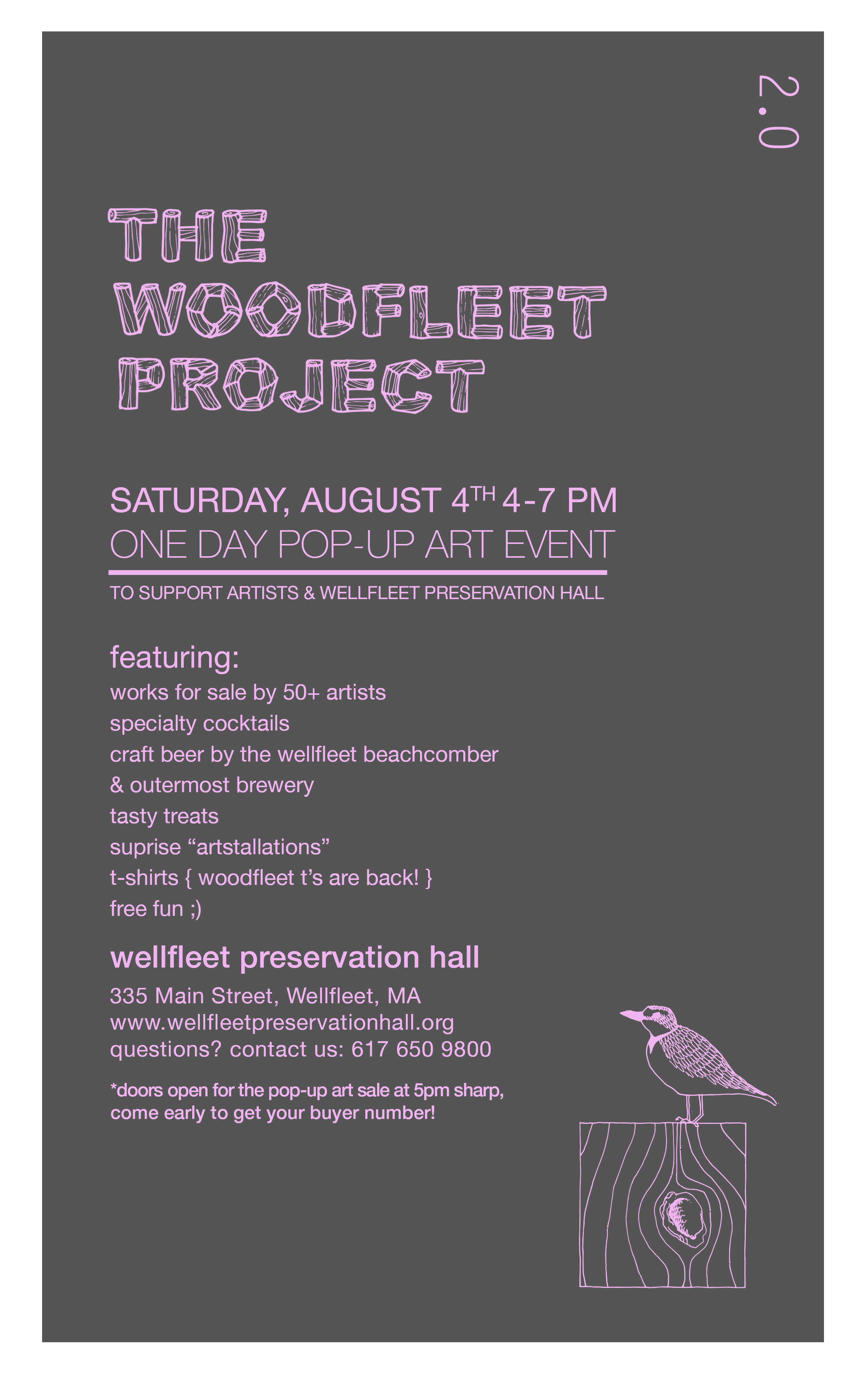 THE WOODFLEET PROJECT 2.0,  an interactive one-night-only art and community-building event at Wellfleet Preservation Hall on August 4, 2018 (4 - 7 PM).    An evening of affordable art for sale by artists from all over will be available at two set prices. Tasty treats, specialty cocktails, craft beer from Outermost Brewery and The Wellfleet Beachcomber will be available. We hope to see you there!