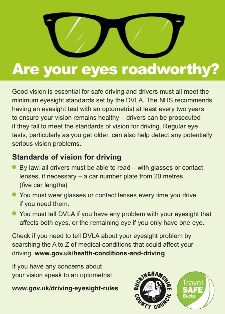 If you, or anyone you know are concerned about vision for driving and whether it meets the legal requirements, please phone us                                                              for an eye sight examination appointment 01494-527130. Sight test and visual field checks are available most days, and our on site lab can make spectacles, sometimes on the same day. There are lenses available with specialist drive coatings and we are happy to discuss the latest products available.