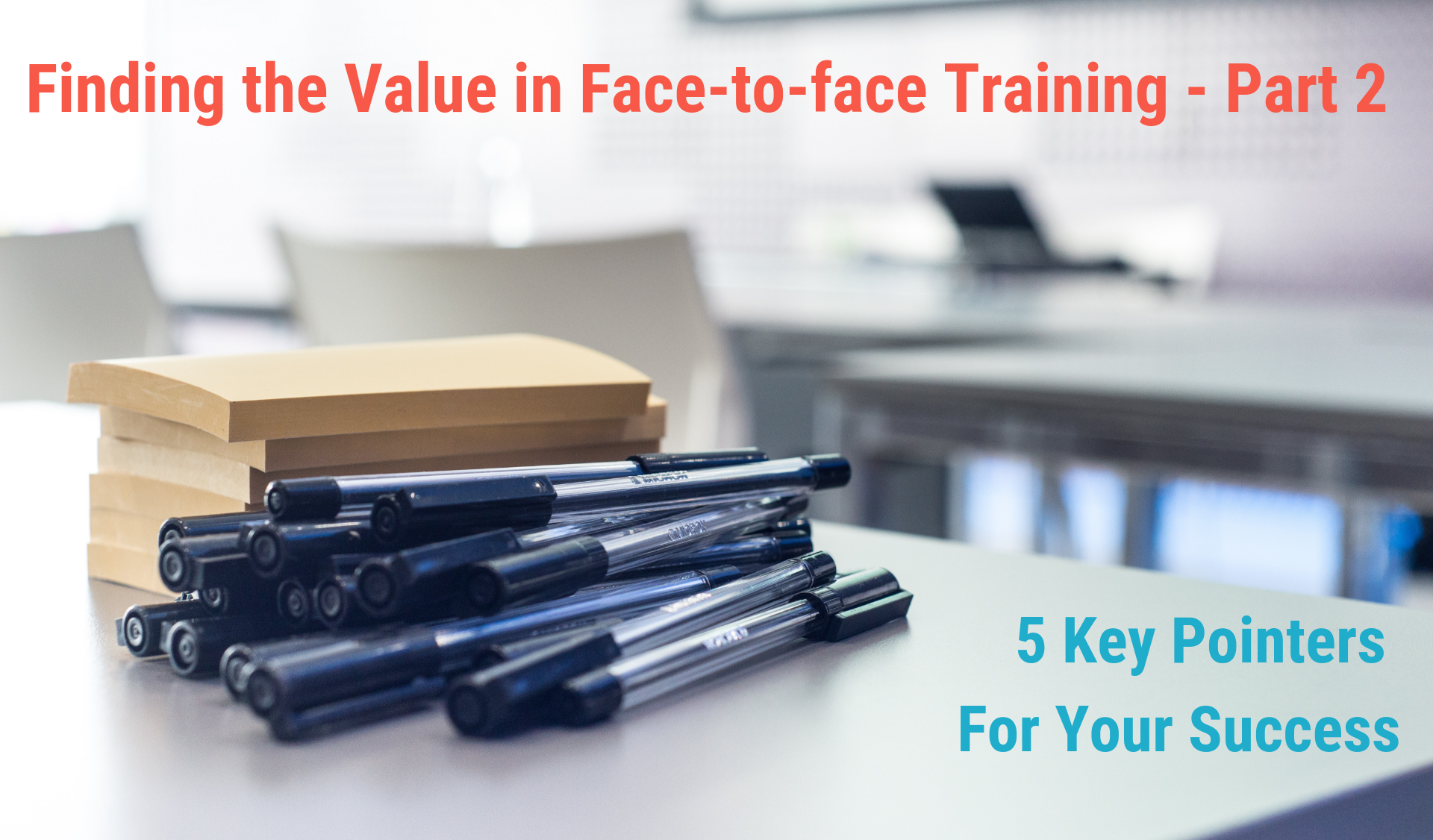 Finding the Value in Face-To-Face Training - Part 2.png