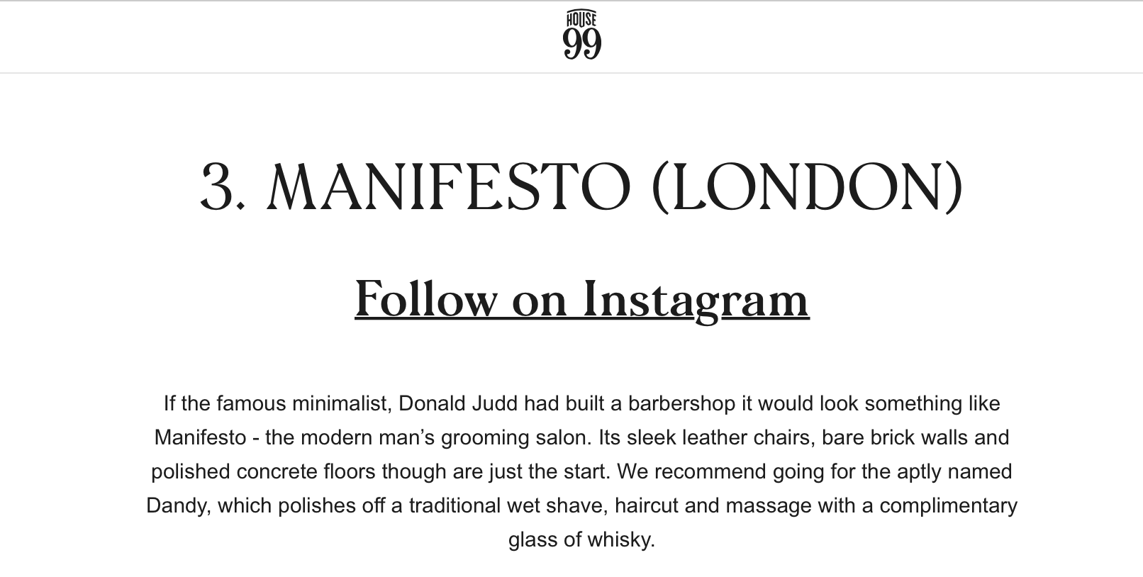 David Beckham's House 99 have rated Manifesto number 3 for the best barbershops in the world.