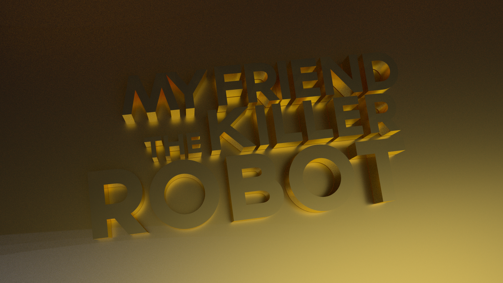 My Friend The Killer Robot Gold Text (Cinema 4D, Octane)