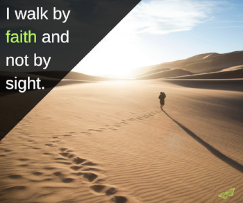 I walk by faith and not by sight..png