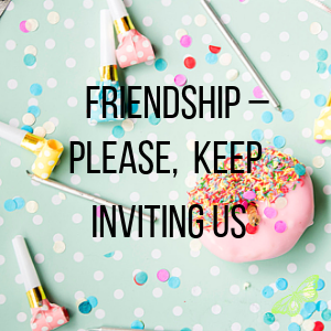Please, Keep Inviting Us.png