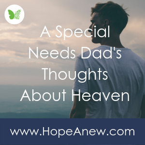 A Special Needs Dad's Thoughts About Heaven.png