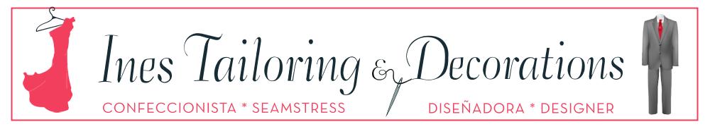 Ines Tailoring  G10, G11 Beverly Blvd.  760-214-5605  fabiolatafolla@hotmail.com  Facebook: ines.tailoringdecorations