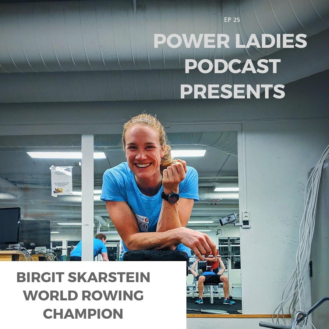 Birgit Skarsteing - Power Ladies Podcast