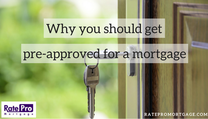 Why you should get pre-approved for a mortgage for RatePro Mortgage
