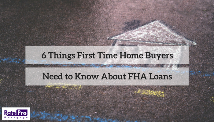 6 Things First Time Home Buyers Need to Know About FHA Loans