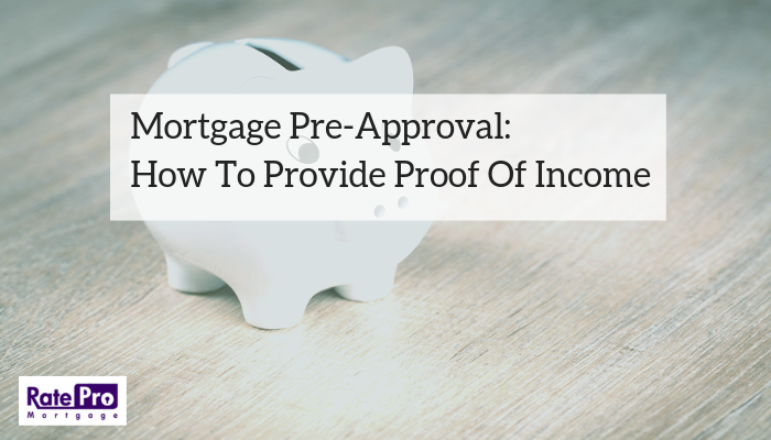 Mortgage Pre-Approval: How To Provide Proof Of Income