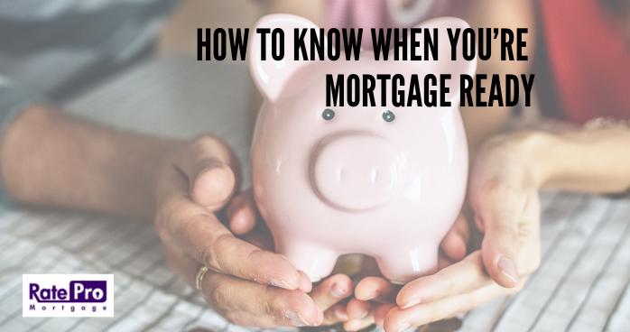 How to Know When You're Mortgage Ready