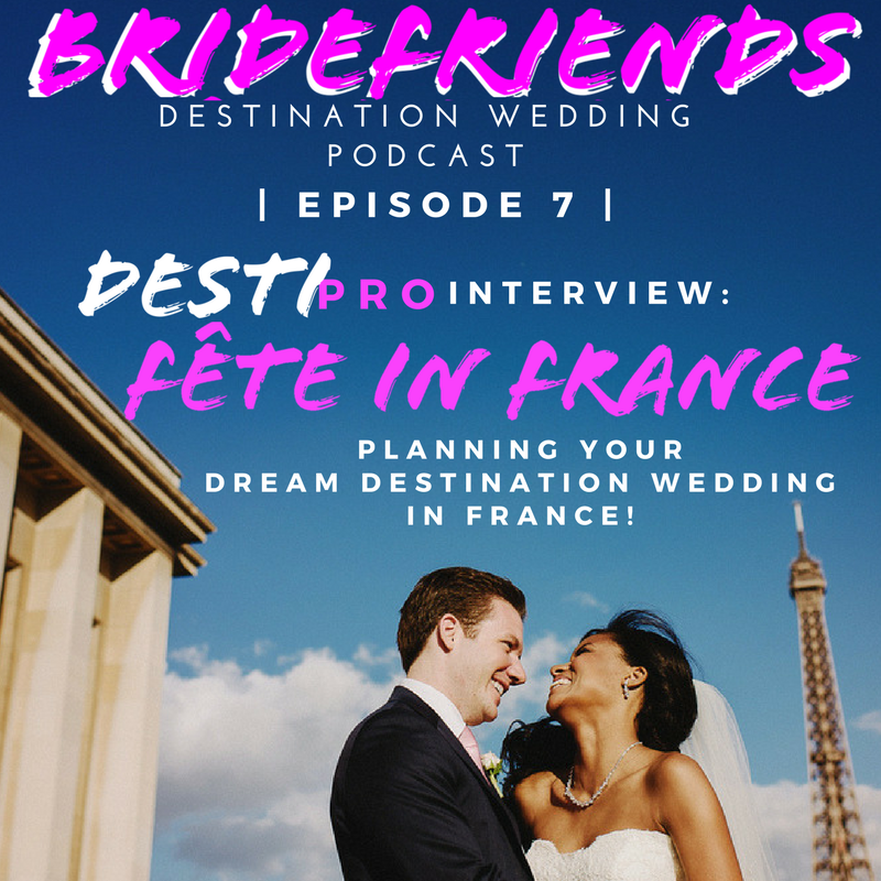 Bridefriends Guide to Destination Weddings Podcast - 006 - DestiPro Interview_ Fete in France -007.png