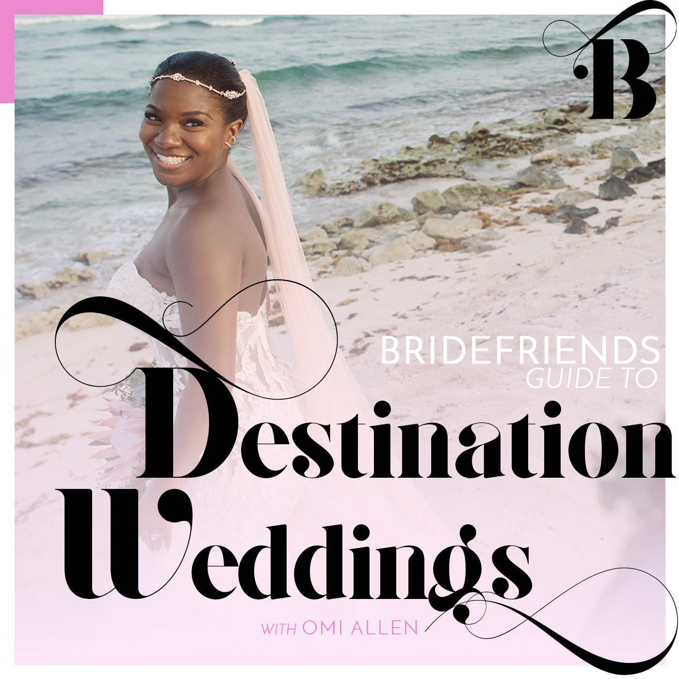 1400x1400-itunes-artwork-bridefriends-guide-to-destination-weddings-podcast-with-omi-allen-cover-final-transparent.png