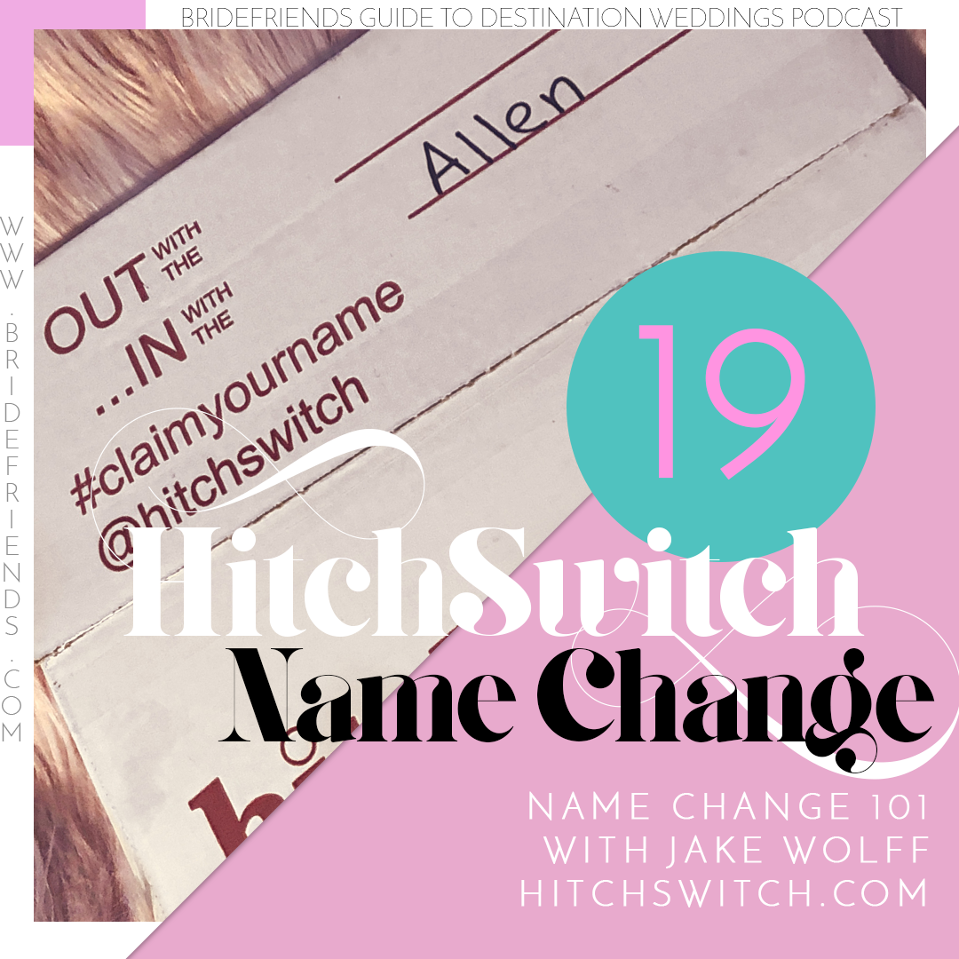 social-graphic-bridefriends-guide-to-destination-weddings-podcast-black-desti-hitchswitch-name-change-episode-019.png
