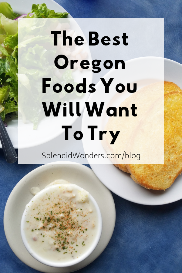 The Best Oregon Foods You Will Want To Try. Splendid Wonders Blog