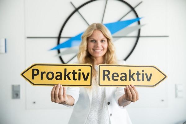 Versuchen Sie es: Ein Woche lang PROAKTIV statt Reaktiv zu sein. Inititative zeigen, Probleme anzugehen, nicht naiv sondern bedacht, weise, überlegt.