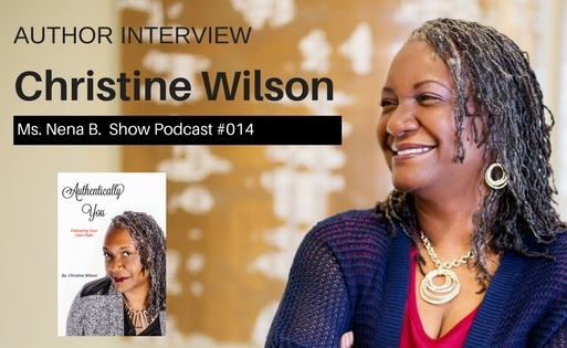 Author Interview on the Ms. Nena B. Show: http://www.msnenabshow.com/2017/06/20/author-interview-christine-wilson-podcast-14/