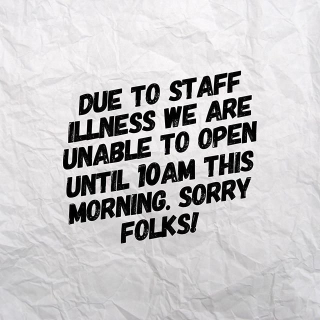 Unfortunately we are unable to open until 10am this morning due to staff illness. ☕️