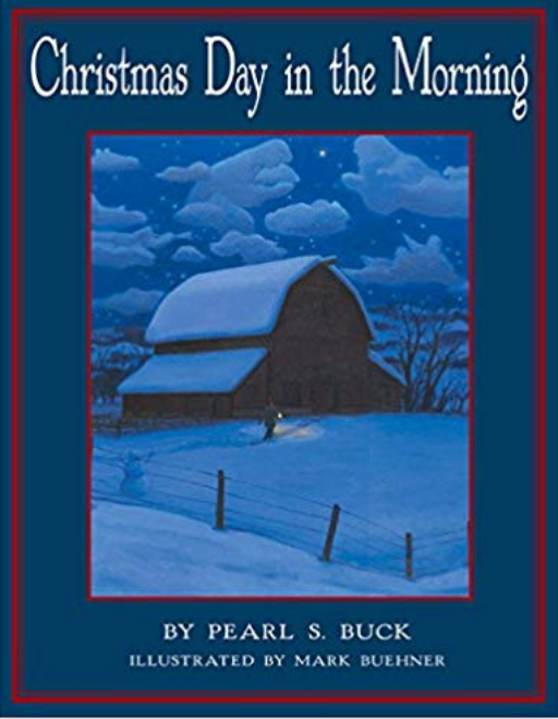 Christmas_Day_in_the_Morning__Pearl_S_Buck__Mark_Buehner__9780688162672__Amazon_com__Books.png