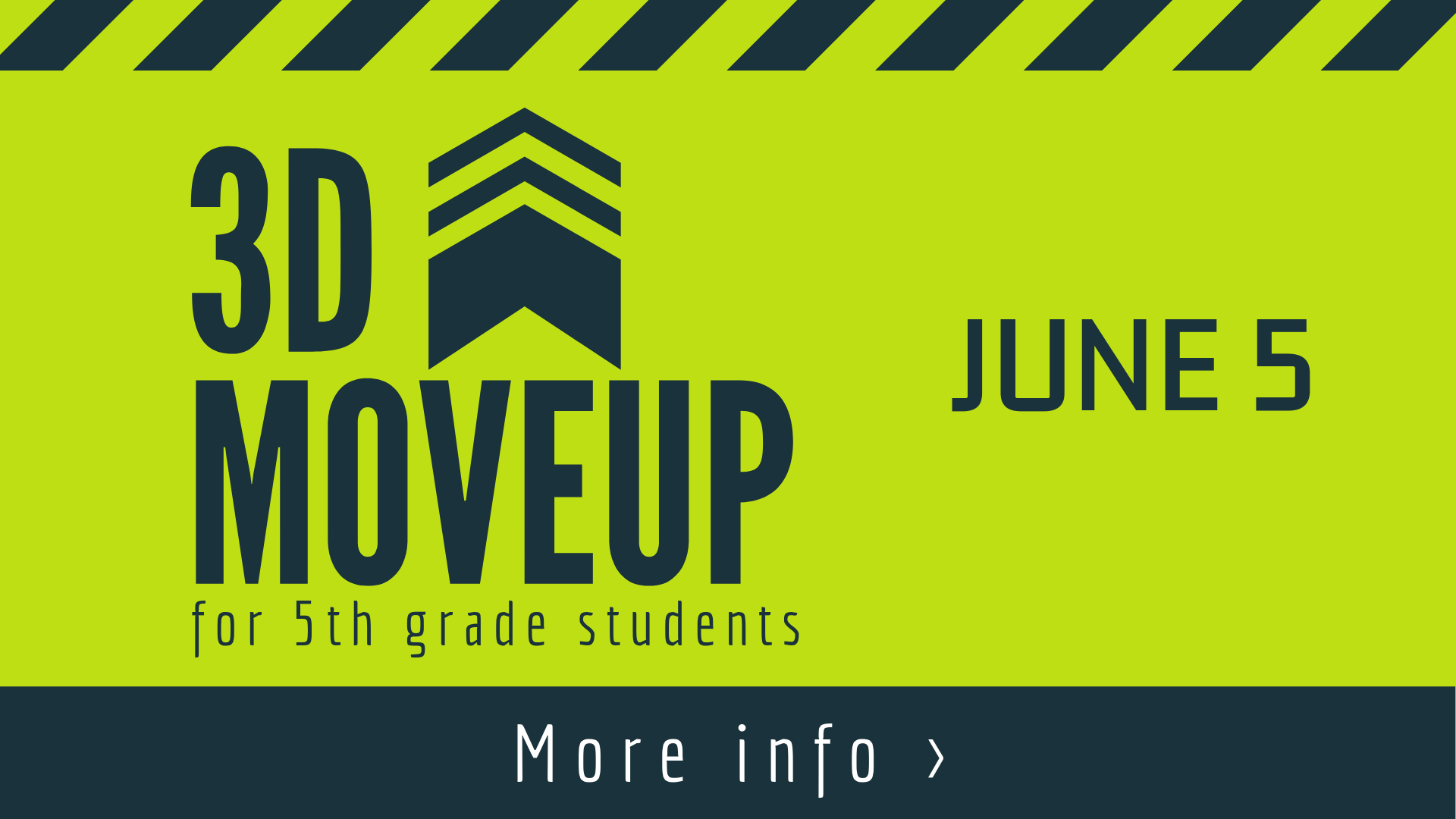 Student Ministries moveUP - June 5 will be moveUP for 5th grade students moving into 3D.More Info >