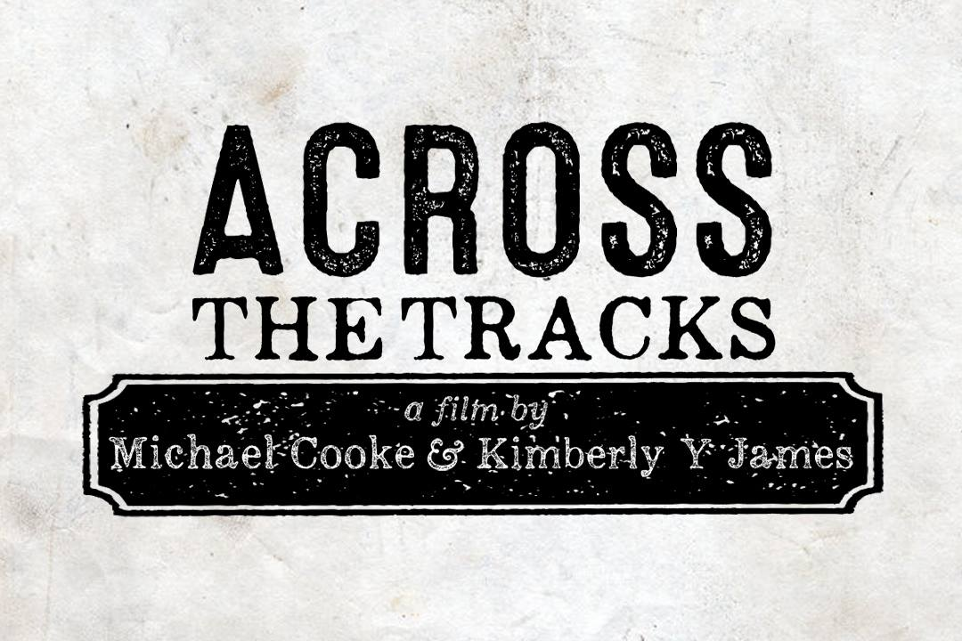 """""""Across The Tracks""""    Director: Mike Cooke"""