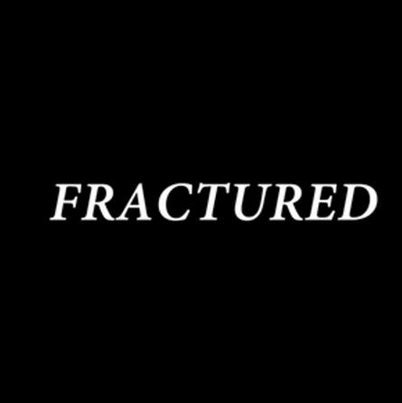 """Fractured    Director: Maritte Go"