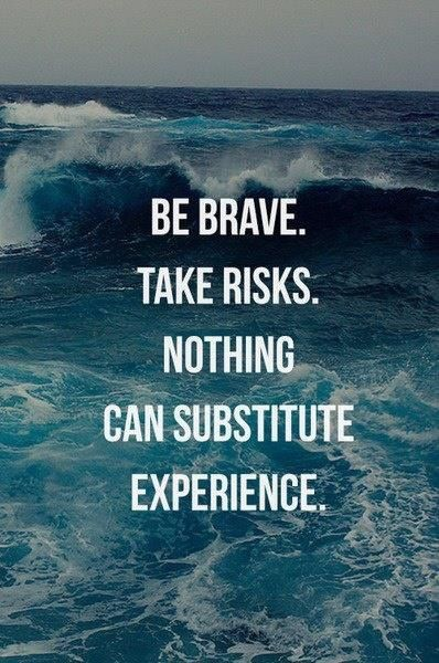 be brave take risks.jpg
