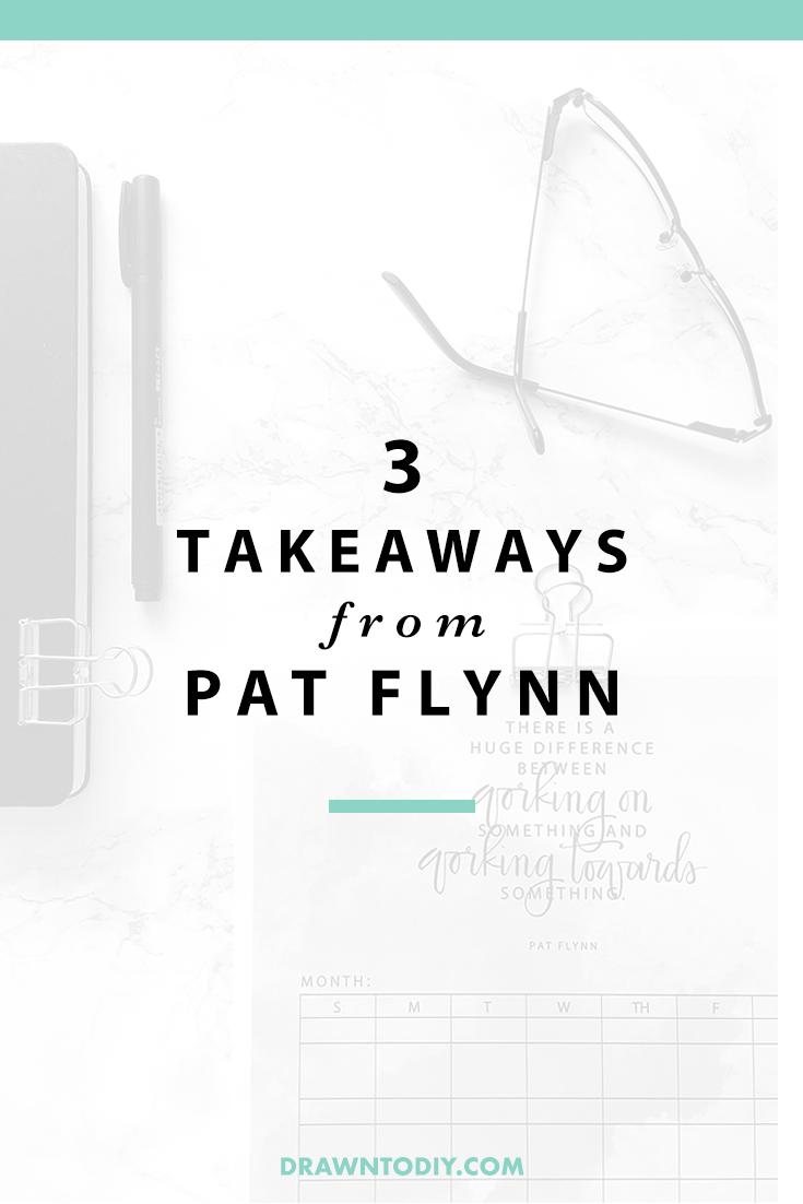Pat Flynn of Smart Passive Income 3 Takeaways
