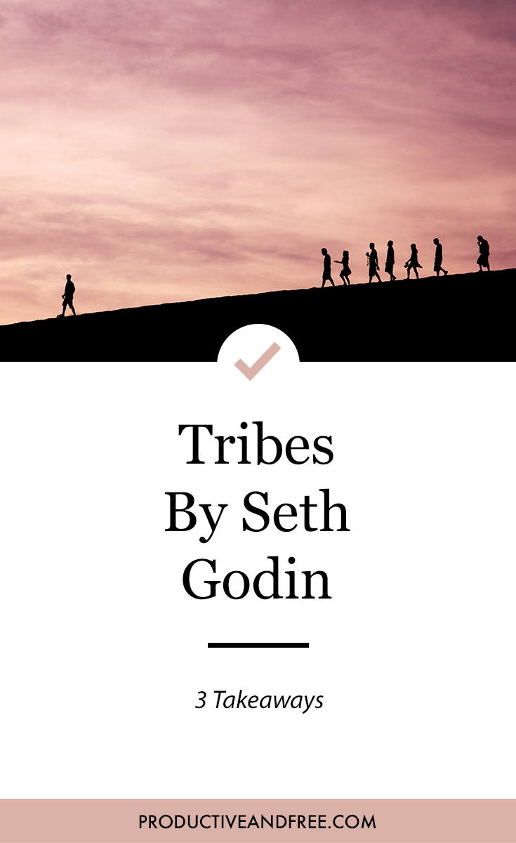 Tribes: We Need You To Lead Us by Seth Godin   ProductiveandFree