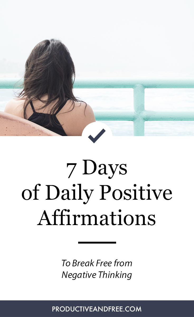 7 Days of Daily Positive Affirmations | ProductiveandFree.com