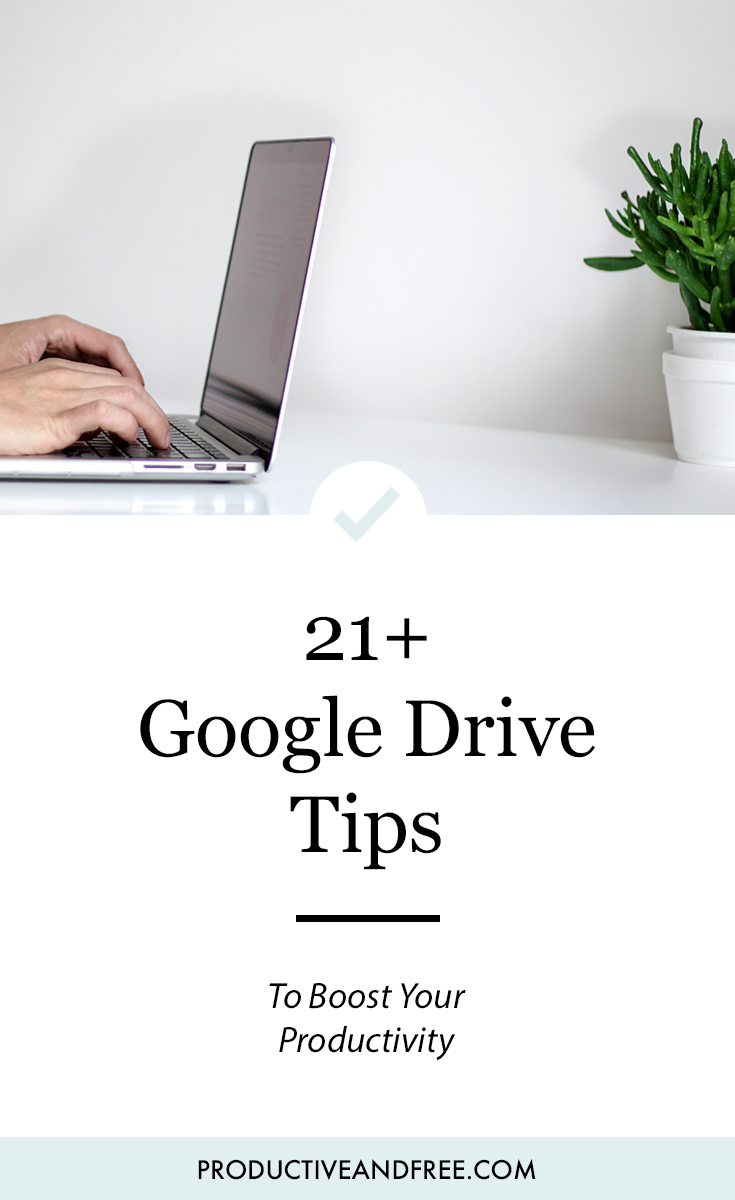 21 Google Drive Tips to Boost Productivity | Productive and Free