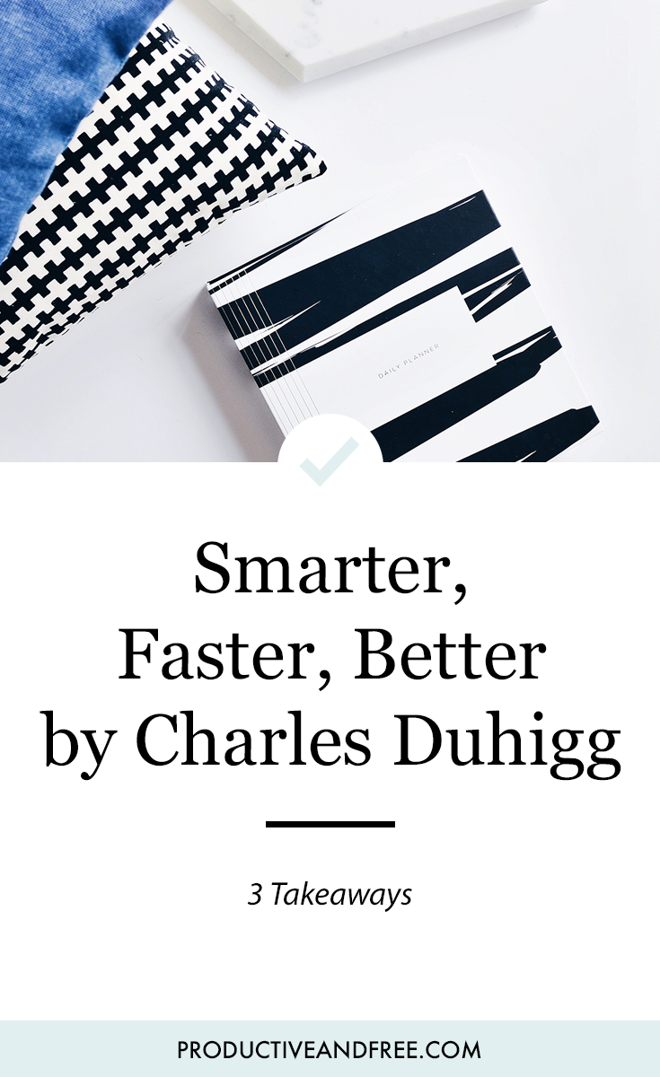 Smarter Faster Better by Charles Duhigg | 3 Takeaways