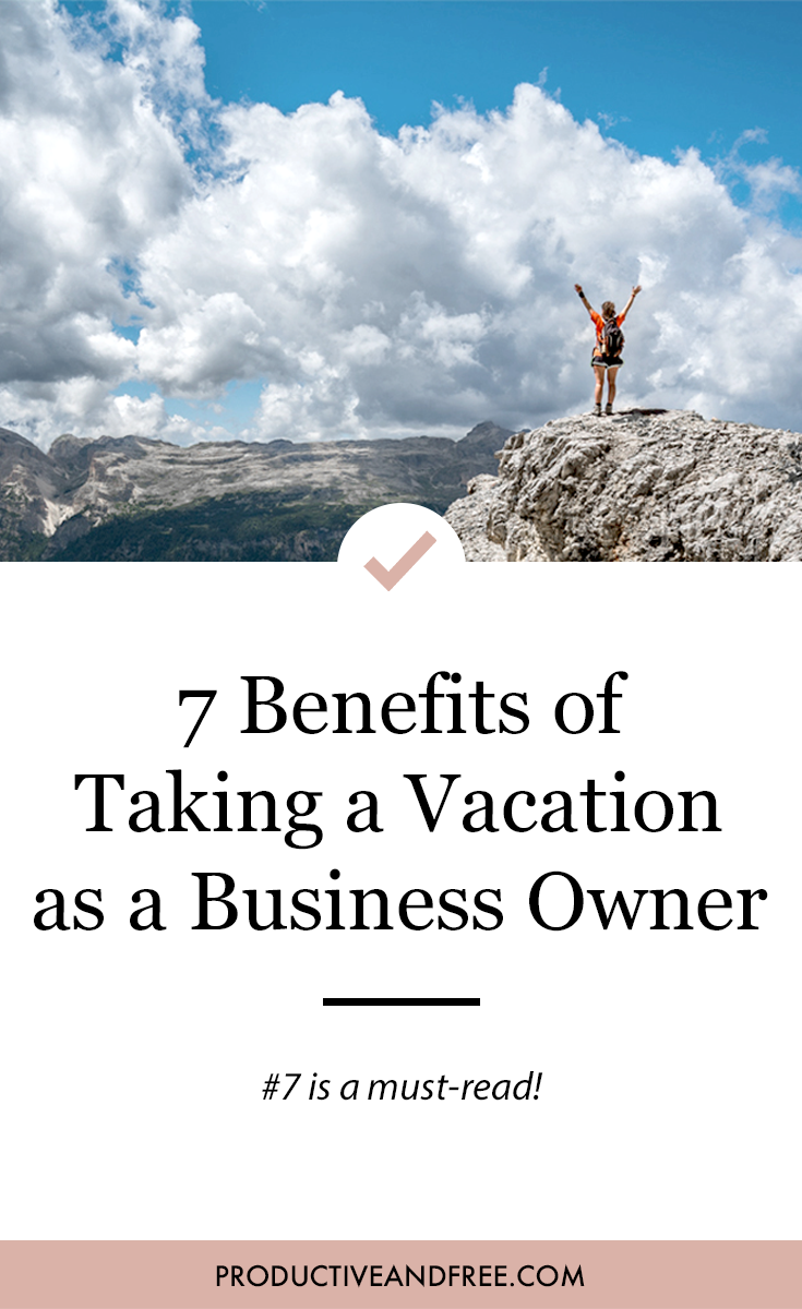 7 Benefits of Taking a Vacation as a Business Owner | ProductiveandFree.com