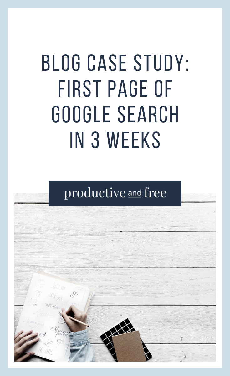 Blog Case Study: First Page of Google Search in 3 Weeks | ProductiveandFree.com