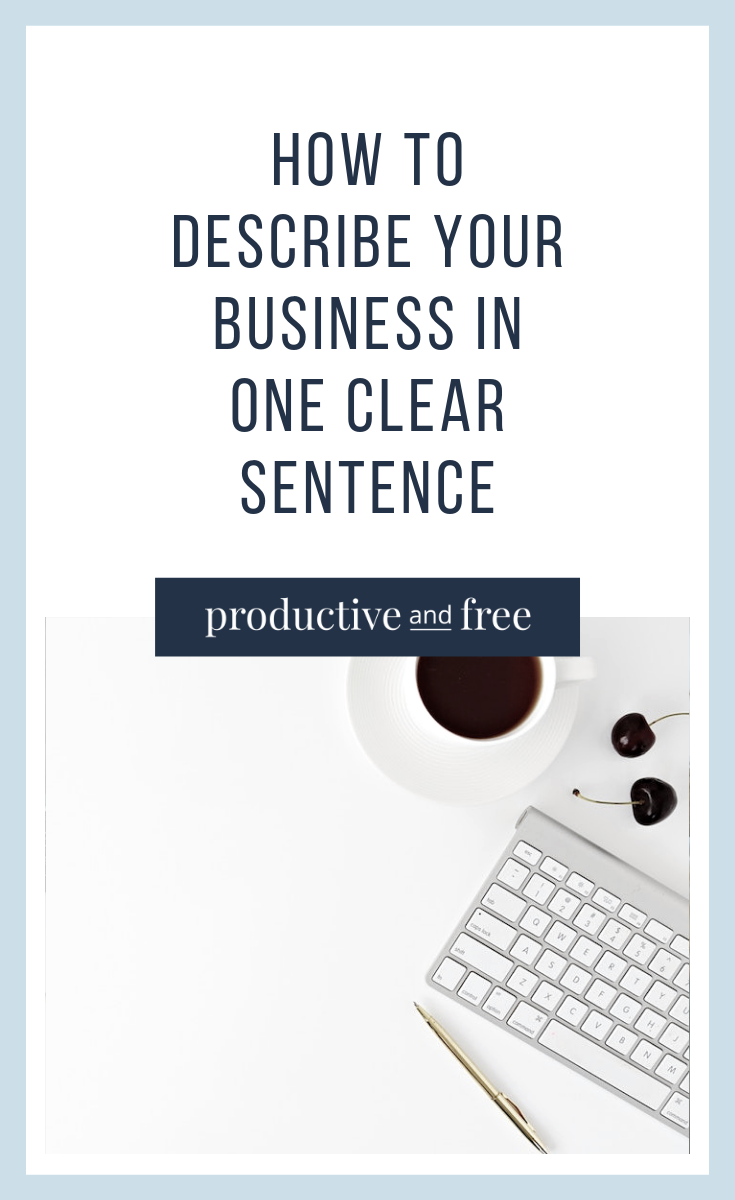 How to Describe Your Business in One Clear Sentence | ProductiveandFree.com